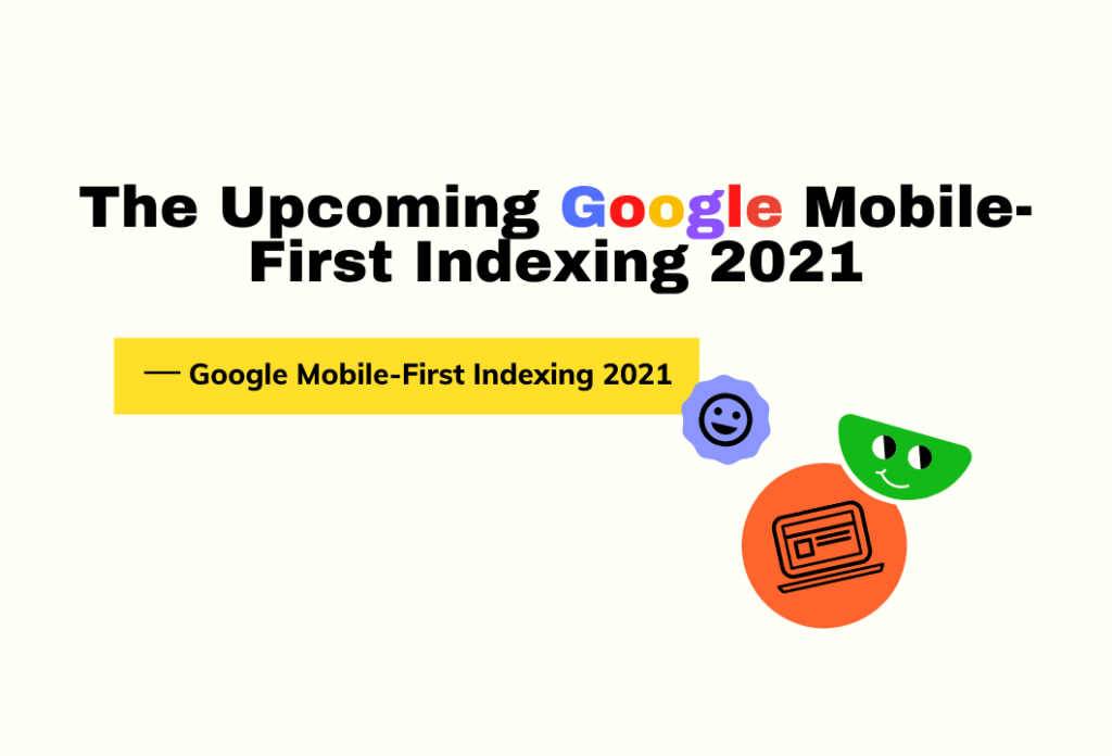 Google Mobile-First Indexing 2021