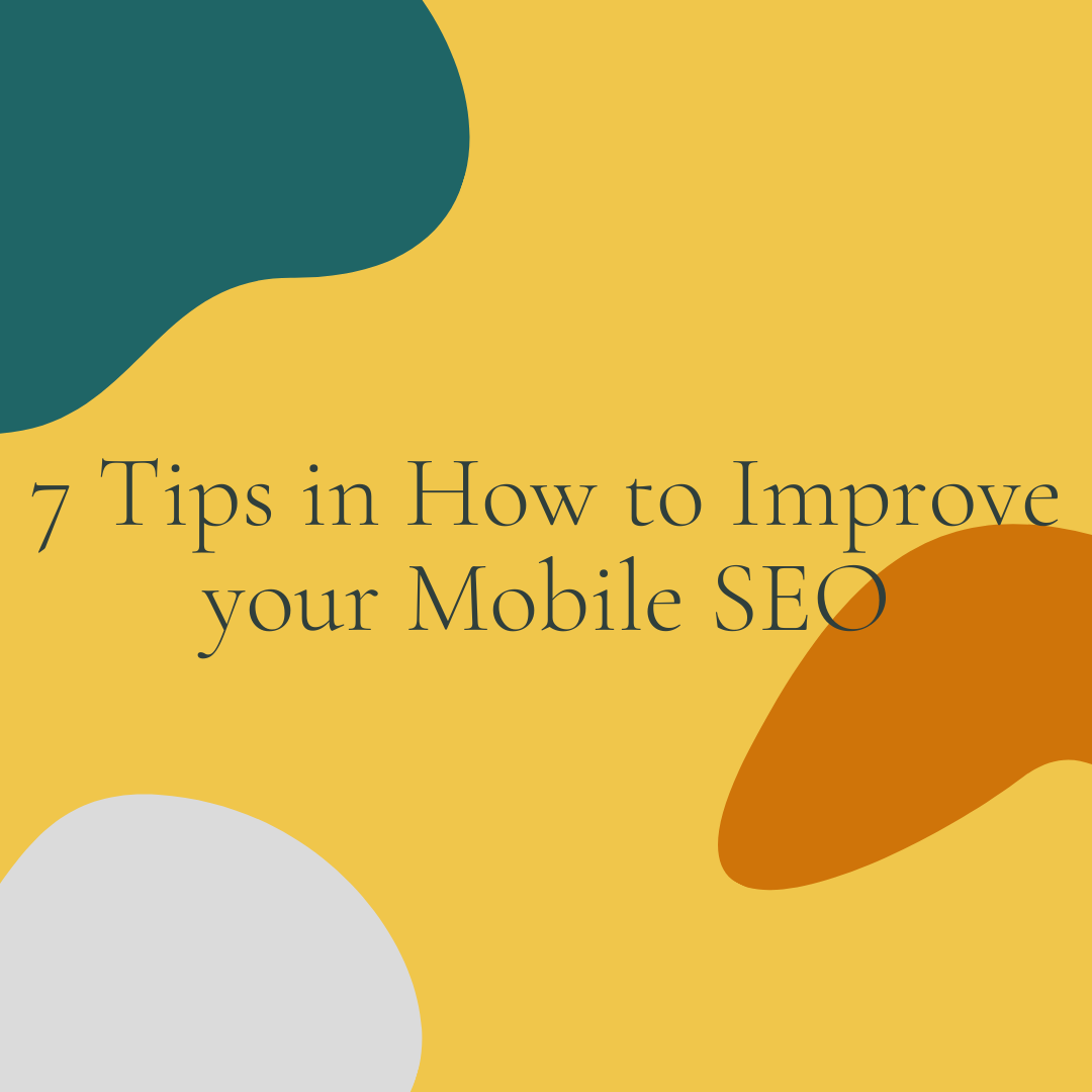 7 Tips in how to Improve your Mobile SEO