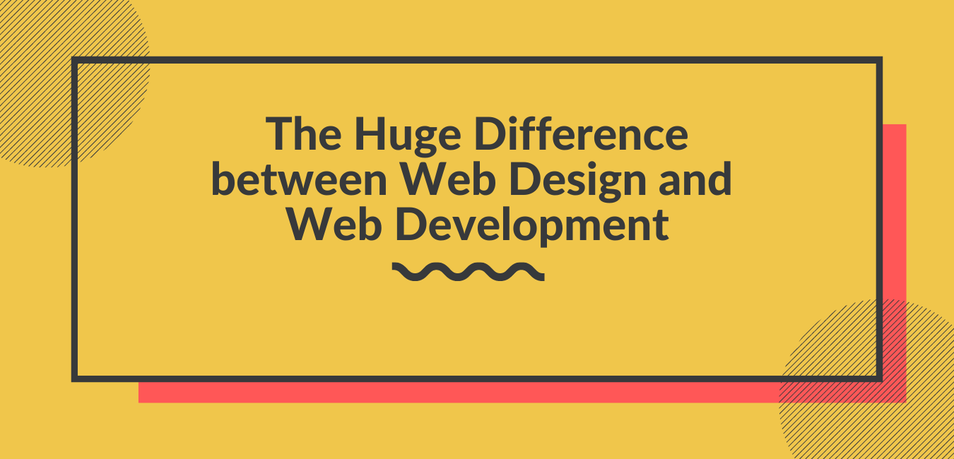 The Huge Difference between Web Design and Web Development