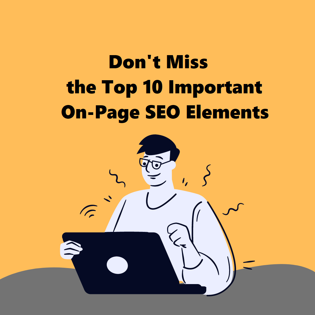 Top 10 Important On-Page SEO Elements
