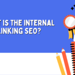 What is the Internal Linking SEO?