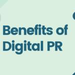 Benefits of Digital PR