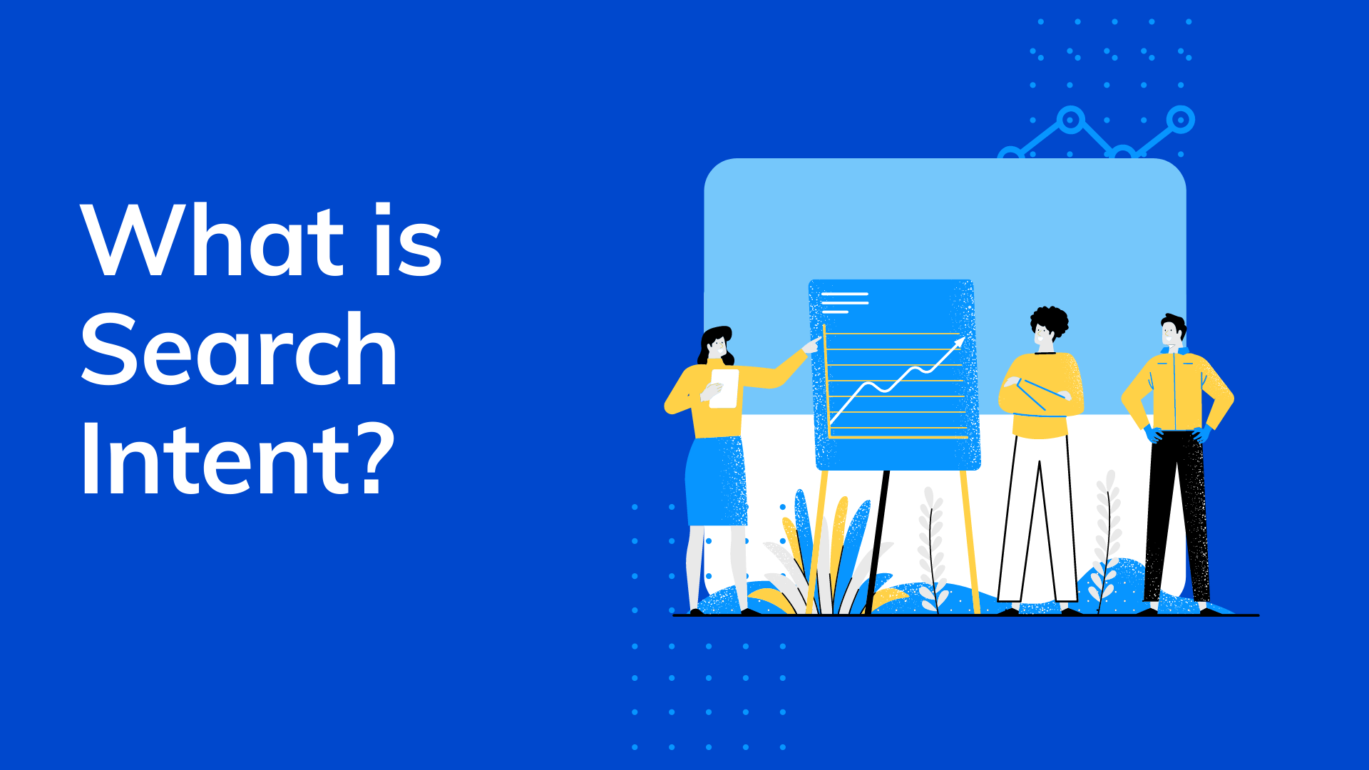 What is Search Intent?