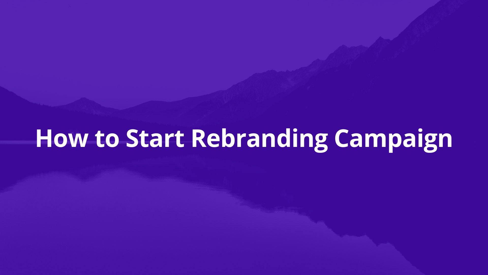 How to start Rebranding Campaign