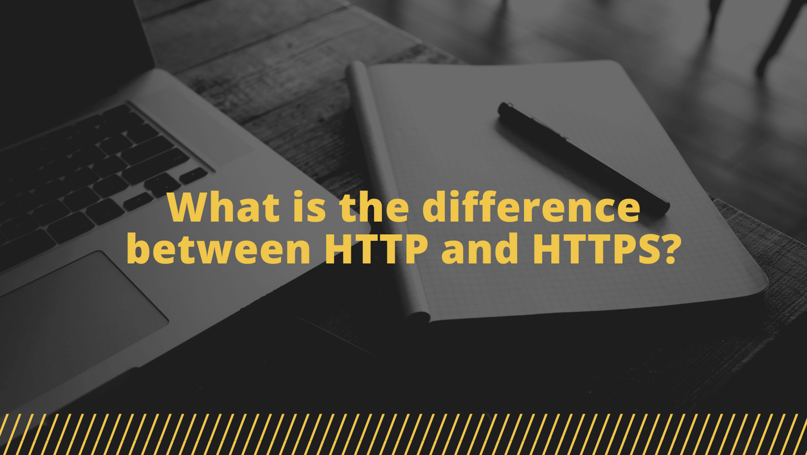 What is the difference between HTTP and HTTPS